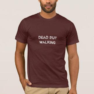 Dead But Walking T-Shirt