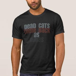 Dead Cats Come Back As Ninjas T-Shirt