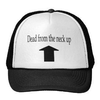 Dead from the neck up apparel trucker hat