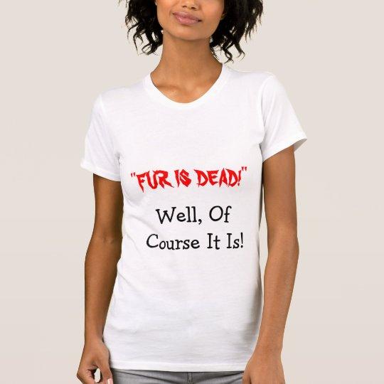 Dead Fur T-Shirt