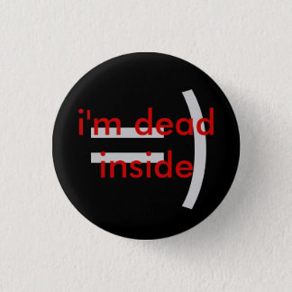 Dead Inside Smiley Pinback Button