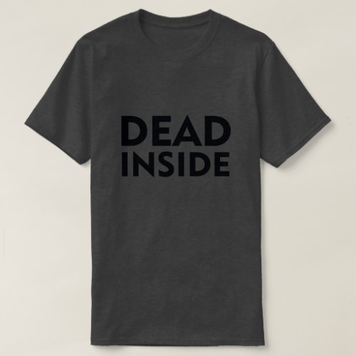DEAD INSIDE T_Shirt