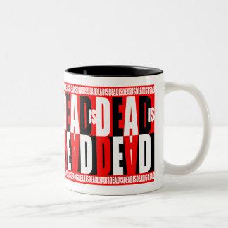 Dead Is Dead Two-Tone Coffee Mug