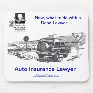 Dead Lawyer™ Auto Insurance Mousepad