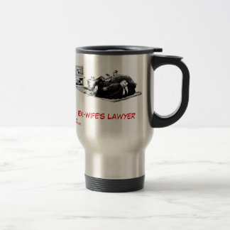 Dead Lawyer™ Ex-Wife's Lawyer Travel Mug
