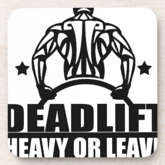 dead lift heavy or leave beverage coaster