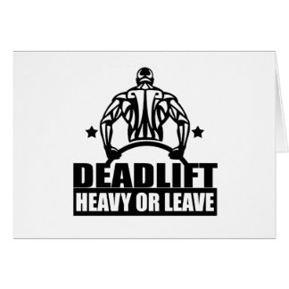 dead lift heavy or leave card