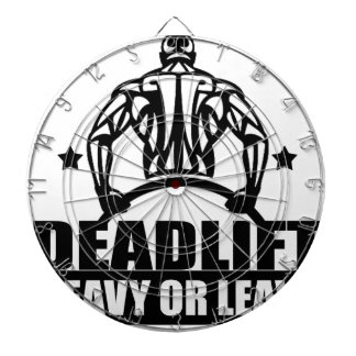 dead lift heavy or leave dartboard with darts