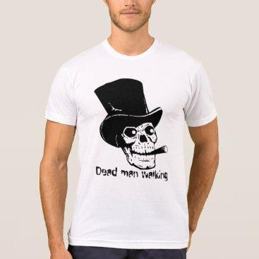 VincesVisions Dead man walking T-Shirt