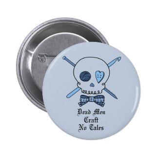 Dead Men Craft No Tales (Blue Background) 2 Inch Round Button
