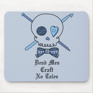 Dead Men Craft No Tales (Blue Background) Mouse Pad