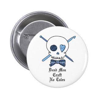Dead Men Craft No Tales (Blue) 2 Inch Round Button