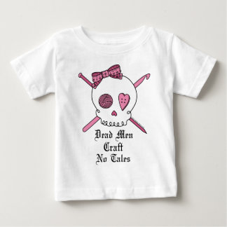 Dead Men Craft No Tales (Pink) Baby T-Shirt