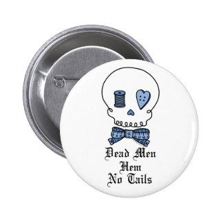 Dead Men Hem No Tails (Blue) Pinback Button
