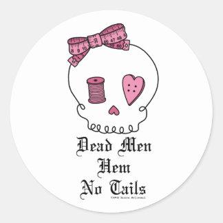 Dead Men Hem No Tails (Pink) Classic Round Sticker