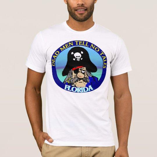 Dead men tell no tales Florida T-Shirt