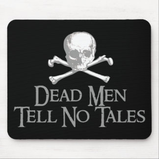 Dead Men Tell No Tales Mouse Pads