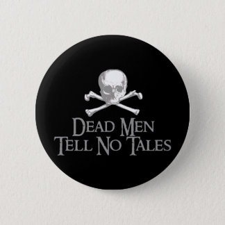 Dead Men Tell No Tales Pinback Button