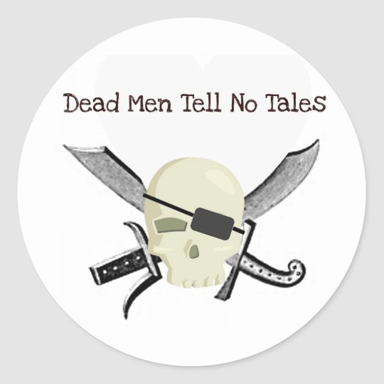 DEAD MEN TELL NO TALES...PIRATE PRINT CLASSIC ROUND STICKER