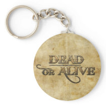 Dead or Alive Keychain