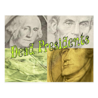 Dead Presidents Postcard