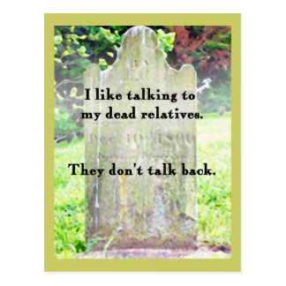 Dead Relatives Don't Talk Back mini-Print Postcard