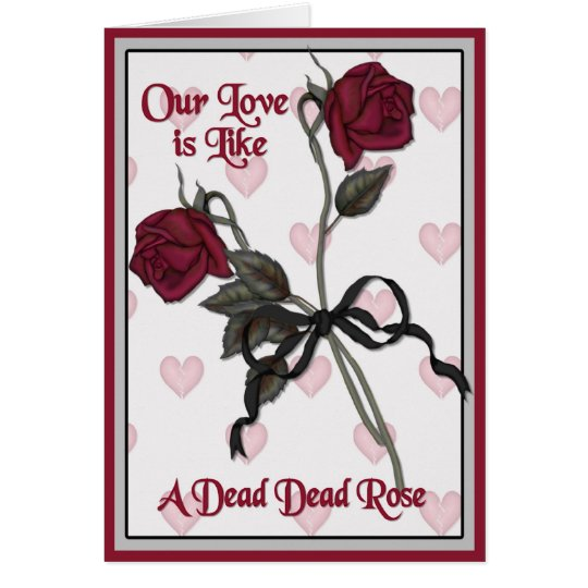 Dead Rose Valentine with Verse Card