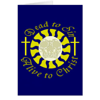 Dead to Sin - Alive to Christ Card