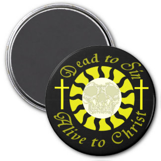 Dead to Sin - Alive to Christ Magnet