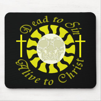 Dead to Sin - Alive to Christ Mouse Pads
