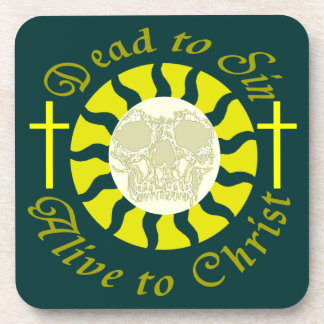 Dead to Sin - Alive to Christ: Romans 6:11 Beverage Coasters