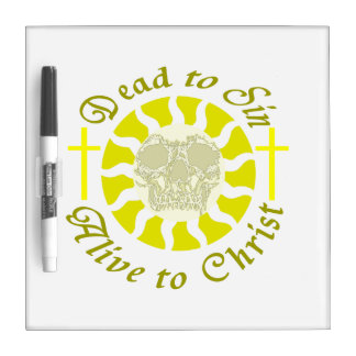 Dead to Sin - Alive to Christ: Romans 6:11 Dry Erase Boards