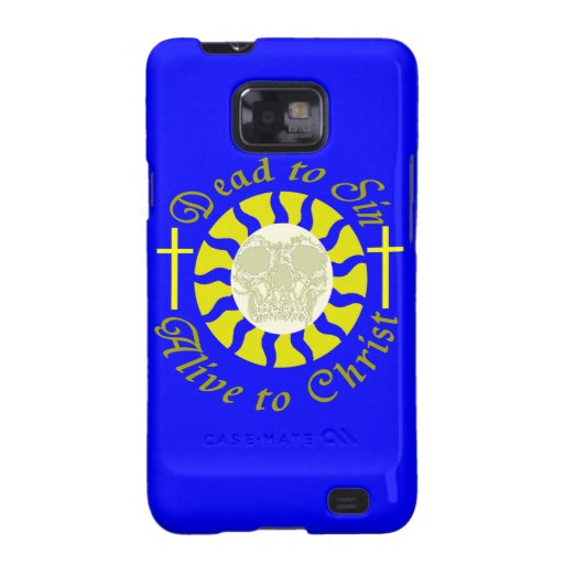 Dead to Sin - Alive to Christ: Romans 6:11 Galaxy SII Cases