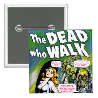 Dead Who Walk - Vintage Zombie Horror Pinback Button