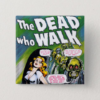 Dead Who Walk - Vintage Zombie Horror Pinback Button