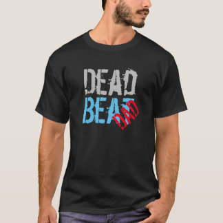 deadbeat dad , funny Father's day gift idea T-Shirt