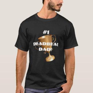 Deadbeat Dad! T-Shirt