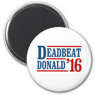 Deadbeat Donald 2016 - Presidential Election -- Pr Magnet