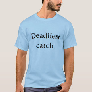 Deadliest catch T-Shirt