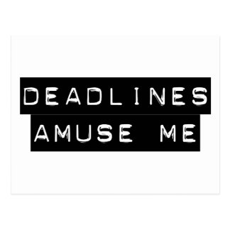 Deadlines Amuse Me Postcard