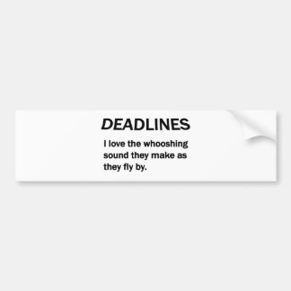 DEADLINES BUMPER STICKER