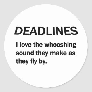 DEADLINES CLASSIC ROUND STICKER