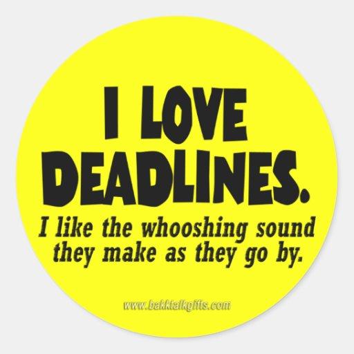 Deadlines... Classic Round Sticker