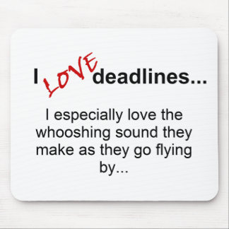 Deadlines Saying Mouse Pad