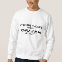 Deadly Ninja by Night - 4th Grade Sweatshirt