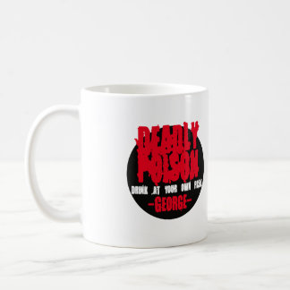 Deadly Poison. Drink at your own risk. Coffee Mug