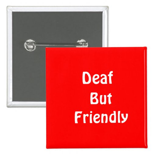 Deaf, But Friendly 2 Inch Square Button