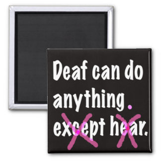 Deaf Can Do Anything Refrigerator Magnet