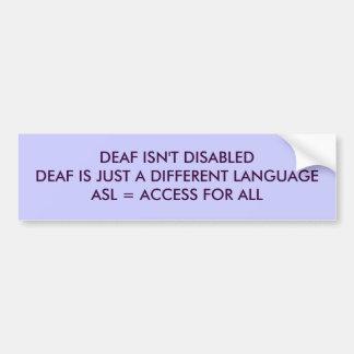 DEAF ISN'T DISABLEDDEAF IS JUST A DIFFERENT LAN... BUMPER STICKER