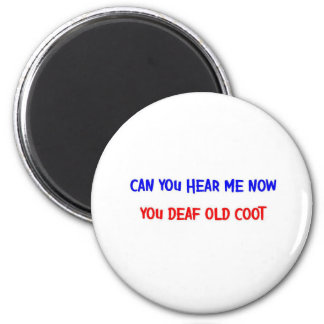 DEAF OLD COOT 2 INCH ROUND MAGNET